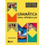 Gramatica Texto Reflexao E Uso Vol U Atual