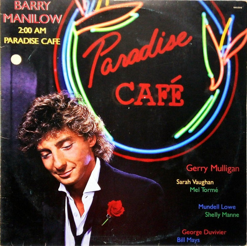 Barry Manilow 2-00 Am Paradise Cafe Rca 1985 C/ Encarte 1306 Original