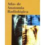 Atlas De Anatomia Radiológica Moller 2ed