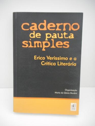Livro Caderno De Pauta Simples Érico Veríssimo E A Crítica Original