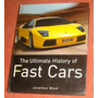 Carros Livro The Ultimate History Of Fast Cars ( Inglês )