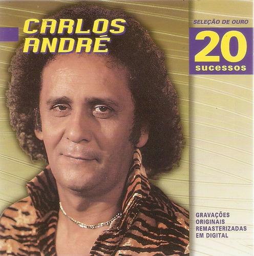 Cd Carlos André - Seleção De Ouro - 20 Sucessos Original