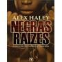 Negras Raízes Alex Haley