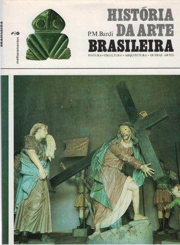 História Da Arte Brasileira Pintura - Escultura - Arquitetur Original