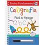 Livro Ensino Fundamental Fácil De Apagar: Caligrafia
