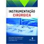Instrumentação Cirúrgica 1ª Edição 2018
