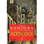 Livro: A Imortalidade Milan Kundera Nova Fronteira