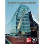 A História Da Arquitetura Mundial 3a Edição