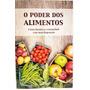 Livro O Poder Dos Alimentos