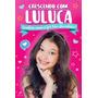 Livro Crescendo Com Luluca
