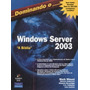 Dominando O Windows Server 2003 A Bíblia Makron Books