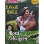 Rosa Selvagem Hannah Howell