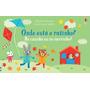 Livros Infantis Onde Está O Ratinho? Na Casinha Ou No Mor