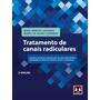 Tratamento De Canais Radiculares 2ª Ed. 2017