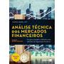 Analise Tecnica Dos Mercados Financeiros 2ª Ed