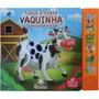 Livro Sensorial Com Toque E Sinta Amigos Da Fazenda Vaquinha