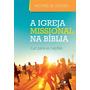 A Igreja Missional Na Bíblia Michael W. Goheen Vida Nova