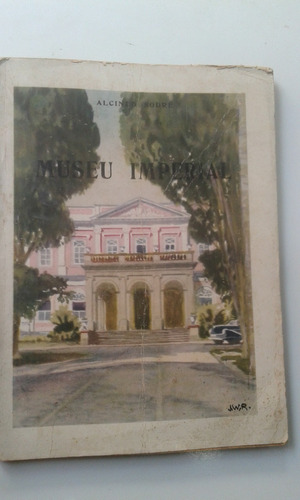 Livro - Museu Imperial - Alcindo Sodré - Petrópolis Original