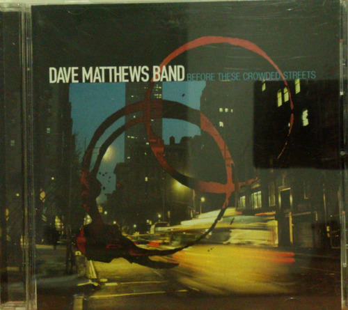 Cd Dave Matthews Band - Before These Crowded Streets Original