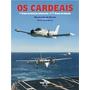 Livro Os Cardeais 1º Grupo De Aviação Embarcada Fab