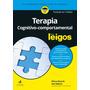 Terapia Cognitivo comportamental Para Leigos 2ª Edição