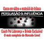 Curso Persuasão Extreme Coach Pnl Liderança Brinde 2018