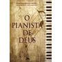 O Pianista De Deus