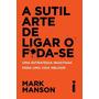 Livro A Sutil Arte De Ligar O Foda se Mark Manson Foda