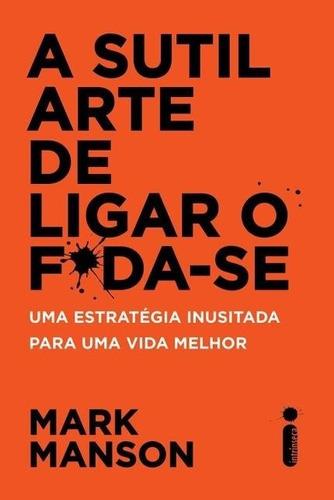 Livro - A Sutil Arte De Ligar O Foda-se - Mark Manson Foda Original