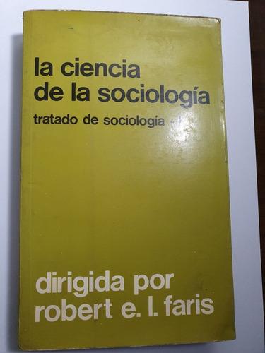 141- La Ciencia De La Sociología - Robert -  Ano1975 Original