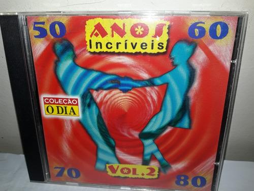 Cd Anos Incriveis 50,60,70 E 80 Vol.2 Original