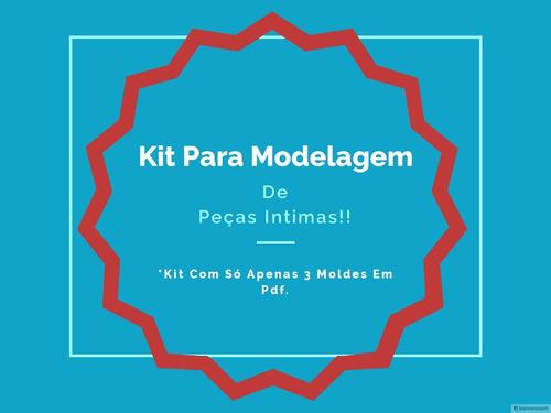 Kit Moldes Modelagem Pecas Intimas 3 Em 1 Promocao Confiave A