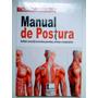 Livro Manual De Postura Avaliação E Prescrição De Excíc.