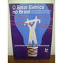Livro O Setor Elétrico No Brasil Carlos Raul Borenstein
