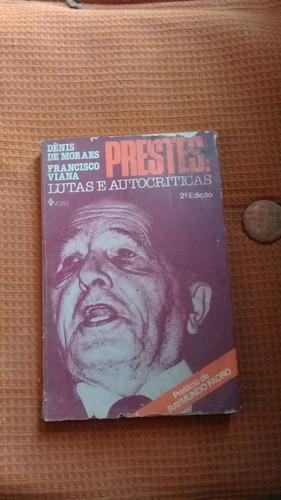 Livro: Prestes Lutas E Autocríticas - Moraes & Viana Original