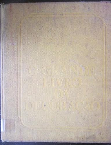 O Grande Livro Da Decoraçao Readers Digest Capa Dura 1975