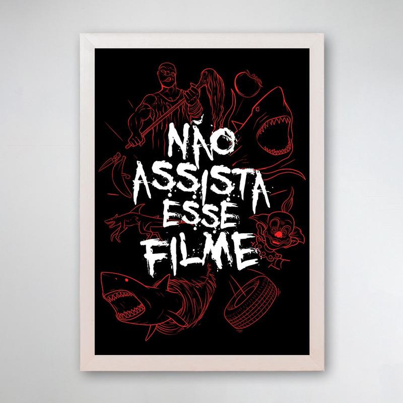 PÔSTER COM MOLDURA - NÃO ASSISTA ESSE FILME