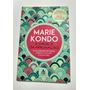 Livro Marie Kondo, A Mágica Da Arrumação. Prático Eficiente