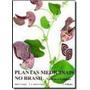 Plantas Medicinais No Brasil: Nativas E Exoticas 2ª Edição