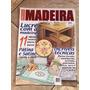 Revista Apostila De Madeira 2 Pátina Satinê Estriada Seca