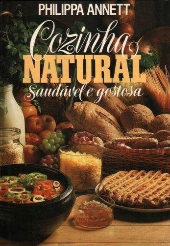 Livro Cozinha Natural Saudável E Gostosa Philippa Annett Original