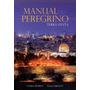 Livro Manual Do Peregrino Tiago Brunet E Nayra Pedrini