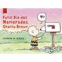 Feliz Dia Dos Namorados, Charlie Brown Charles M. Schulz