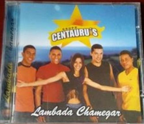 Cd Grupo Centaurus- Lambada Chamegar Original
