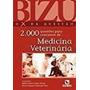 Bizu: O X D 2000 Questões Para Concursos De Medicina Vet...