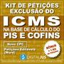 Kit Petições Exclusão Icms Base Cálculo Pis Cofins Energia
