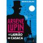 Livro Arsene Lupin O Ladrão De Casaca