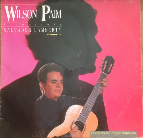 Lp (011) Gaúchas - Wilson Paim Interpreta Salvador Lamberty Original