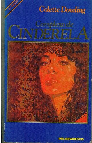 Livro Complexo De Cinderela - Colette Dowling - 222 Paginas Original