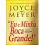 Livro Eu E Minha Boca Grande Joyce Meyer
